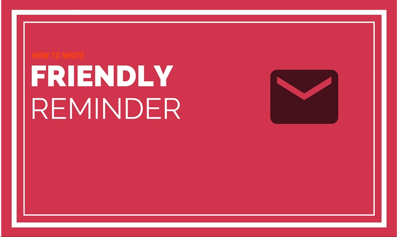 How to write a friendly reminder email | Expiration Reminder